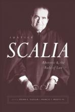 Slocum, Brian Justice Scalia - Rhetoric and the Rule of Law