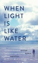 McCloskey, Molly When Light Is Like Water