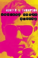 Thompson, Hunter S. Ancient Gonzo Wisdom