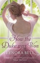 Bell, Lenora How the Duke Was Won