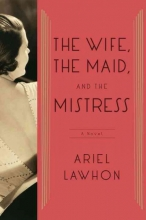 Lawhon, Ariel The Wife, the Maid, and the Mistress