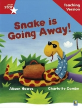 Rigby Star Guided Reading Red Level: Snake is Going Away Teaching Version