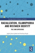 Jagbir (University of Birmingham, UK) Jhutti-Johal,   Hardeep Singh Racialization, Islamophobia and Mistaken Identity