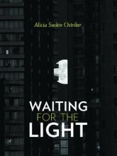 Ostriker, Alicia Suskin Waiting for the Light