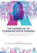 J D Wallace,   Dennis Becker The Handbook of Communication Training
