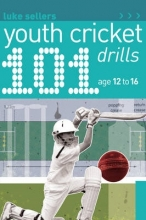 Luke Sellers 101 Youth Cricket Drills Age 12-16
