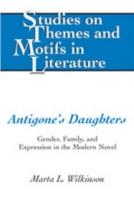 Wilkinson, Marta L. Antigone`s Daughters