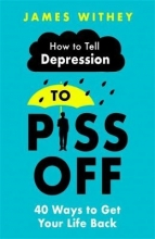James Withey How To Tell Depression to Piss Off