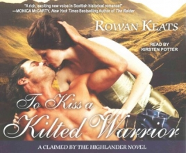 Keats, Rowan To Kiss a Kilted Warrior