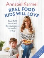 Annabel Karmel Real Food Kids Will Love