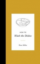 Peter Miller How to Wash the Dishes