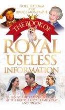 Botham, Noel The Book of Royal Useless Information