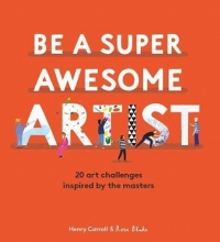 Henry Carroll , Be a Super Awesome Artist