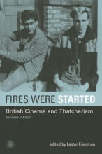 Friedman, Lester Fires Were Started - British Cinema and Thatcherism 2e