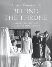 Adrian Tinniswood Behind the Throne