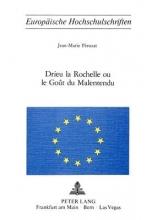 Perusat, Jean-Marie Drieu la Rochelle Ou le Gout Du Malentendu