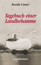 Linner, Rosalie Tagebuch einer Landhebamme