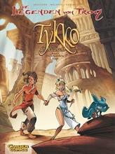 Arleston, Christophe Die Legenden von Troy 02: Tykko