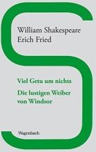 Shakespeare, William Viel Getu um Nichts Die lustigen Weiber von Windsor