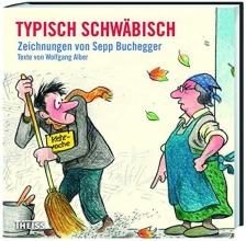 Buchegger, Sepp Typisch schwäbisch