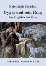 Friedrich Hebbel Gyges und sein Ring