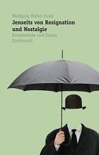 Müller-Funk, Wolfgang Jenseits von Resignation und Nostalgie
