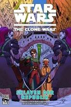 Gilroy, Henry Star Wars: The Clone Wars 03 (zur TV-Serie) - Sklaven der Republik