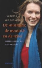 Suzanne van der Schot Minnaar, de monnik en de rebel (POD)