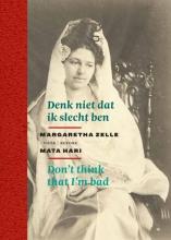 Mata  Hari, Marita  Mathijsen-Verkooijen Denk niet dat ik slecht ben Don't think that I'm bad