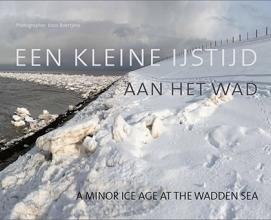 Koos  Boertjens Een kleine ijstijd aan het wad a minor age at the Wadden Sea