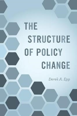 Derek A. Epp,The Structure of Policy Change