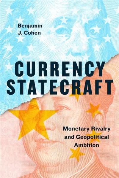 Benjamin J. Cohen,Currency Statecraft
