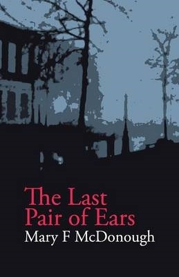 Mary F. McDonough,   Martyn Clark,The Last Pair of Ears