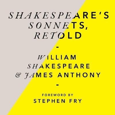 William Shakespeare,   James Anthony,Shakespeare`s Sonnets, Retold