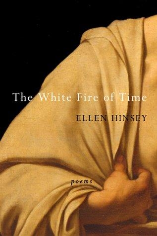 Ellen Hinsey,The White Fire of Time
