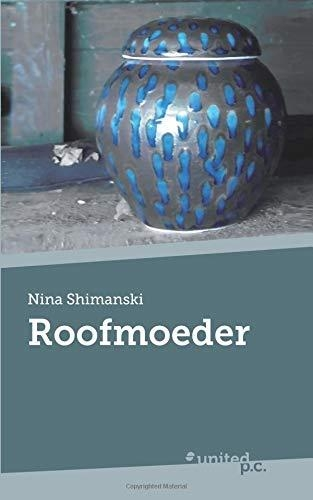 Nina Shimanski,Roofmoeder