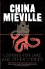 Mieville, China, Looking for Jake and Other Stories