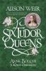 Weir Alison, Anne Boleyn
