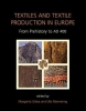 Margarita Gleba,   Ulla Mannering, Textiles and Textile Production in Europe