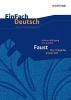 Johann Wolfgang von Goethe, Johann Wolfgang von Goethe: Faust 1 - Neubearbeitung: Gymnasiale Oberstufe