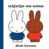 <b>Dick Bruna</b>,Nijntje en Nina