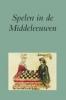 W.S. van Egmond, M. Mostert (red), Spelen in de Middeleeuwen.