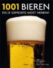 Adrian Tierney-Jones e.a., 1001 Bieren
