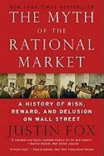 Fox, Justin The Myth of the Rational Market