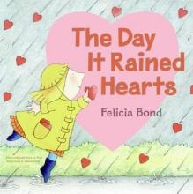 Bond, Felicia The Day It Rained Hearts
