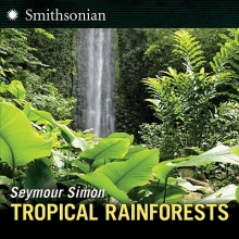 Simon, Seymour Tropical Rainforests