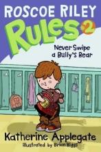 Applegate, Katherine Never Swipe a Bully`s Bear