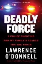 O`Donnell, Lawrence, Jr. Deadly Force