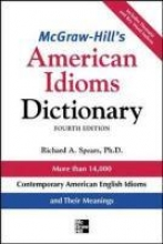 Richard A. Spears McGraw-Hill`s Dictionary of American Idioms Dictionary