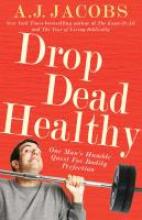 Jacobs, A. J. Drop Dead Healthy